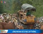 """Nghịch lý bãi rác thủ công quá ô nhiễm, khu xử lý rác 20 tỷ đồng """"đắp chiếu"""""""