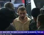 Thái Lan: Nghi can đánh bom tại Bangkok ra tòa