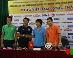 Người Thái kêu gọi ĐT Việt Nam đá đôi công để cống hiến cho khán giả