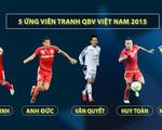 Quả bóng vàng Việt Nam 2015: Lần thứ 4 cho Công Vinh?