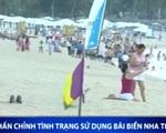 Nha Trang: Chấn chỉnh tình trạng chiếm dụng bãi biển