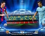 Barcelona – Man City: Nợ xưa không dễ trả (02h45,19/3 - VTV3)