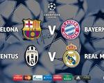 Bốc thăm bán kết Champions League: Cựu thù đụng độ