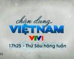 Chân dung Việt Nam: Cảm xúc từ những tâm hồn Việt, khát vọng Việt
