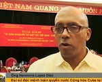 55 năm đoàn kết và hợp tác Việt Nam - Cuba