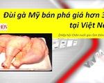 Đùi gà Mỹ bán phá giá hơn 30 tại Việt Nam?