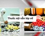 Thị trường dược phẩm Việt Nam: Vì sao hàng nội vẫn lép vế?