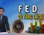 Khả năng FED tăng lãi suất là 50/50