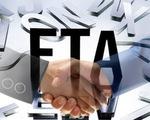 FTA - Kỷ nguyên mới cho quan hệ hợp tác toàn diện