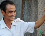 Án oan của ông Huỳnh Văn Nén: Thành tích vẫn nặng hơn lương tâm và trách nhiệm