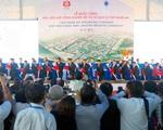 Khởi công khu công nghiệp Việt Nam - Singapore