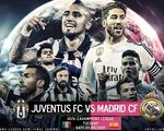 Juventus – Real Madrid: Chinh phạt thành Turin (1h45, 6/5, VTV3)