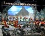 Lễ hội hoa Tam giác mạch 2015: Tôn vinh vẻ đẹp Hà Giang