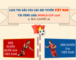 [INFOGRAPHIC] Lịch thi đấu của các ĐT Việt Nam tại VL World Cup và SEA Games 28