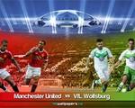 """Man Utd – Wolfsburg: Quỷ đỏ đụng """"thú dữ"""" (1h45, 1/10, BĐTV)"""