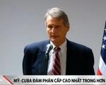 Mỹ - Cuba đàm phán cấp cao nhất sau hơn 3 thập kỷ