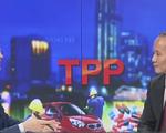TPP không phải là viện trợ không hoàn lại