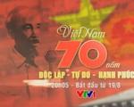 PTL Việt Nam 70 năm Độc lập - Tự do - Hạnh phúc (20h05, VTV1)