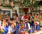 Giới trẻ góp phần bảo tồn âm nhạc dân tộc