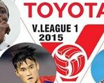 Lịch thi đấu và tường thuật vòng 8 V.League 2015