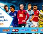 VTVcab chính thức công bố bản quyền phát sóng Ngoại hạng Anh
