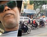 Samuel L. Jackson phấn khích với giao thông Hà Nội