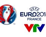 CHÍNH THỨC: Lịch tường thuật trực tiếp EURO 2016 trên sóng VTV