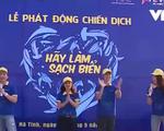 """Chung tay cùng chiến dịch """"Hãy làm sạch biển"""" tại Hà Tĩnh"""