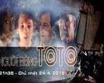 Đón xem phim cuối tuần 'Người hùng Toto' (21h35, VTV1)