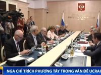 Nga chỉ trích phương Tây trong vấn đề Ukraine