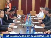 Đà Nẵng và thành phố Yaroslavl tăng cường hợp tác