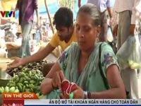 Ấn Độ mở tài khoản ngân hàng cho toàn dân
