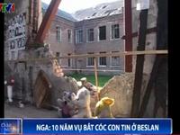 Nga: 10 năm vụ bắt cóc con tin ở Beslan