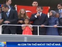 Thổ Nhĩ Kỳ giải cứu 46 con tin bị IS bắt giữ