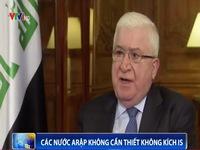 Tổng thống Iraq: Các nước Arab không nhất thiết không kích IS