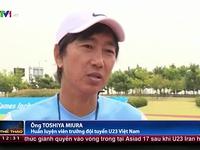 HLV Miura: U23 Việt Nam sẽ vào trận với Kyrgyzstan quyết tâm cao
