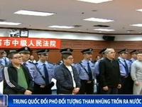 Trung Quốc săn lùng đối tượng tham nhũng trốn ra nước ngoài
