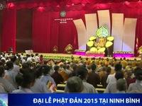Đại lễ Phật đản năm 2015 được tổ chức long trọng tại Ninh Bình