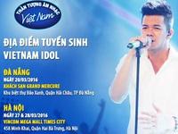 Vietnam Idol 2016 công bố các địa điểm sơ tuyển