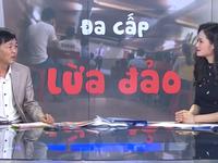 Nạn nhân Liên kết Việt bất chấp tất cả, lao thân vào đa cấp