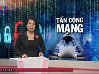 Việt Nam đối phó với tấn công an ninh mạng như thế nào?