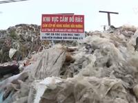 Hưng Yên: Núi rác thải lưu cữu gây ô nhiễm môi trường nghiêm trọng