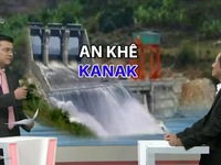 Thủy điện An Khê - Kanak là một sai lầm thế kỷ