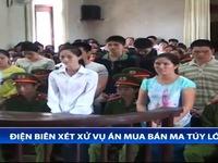 Điện Biên: Xét xử vụ án mua bán ma túy lớn