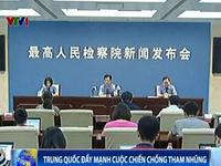 Trung Quốc: 25.000 người bị điều tra tham nhũng trong 6 tháng đầu năm