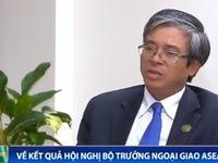 Thứ trưởng Phạm Quang Vinh đánh giá tích cực về kết quả Hội nghị Bộ trưởng Ngoại giao ASEAN