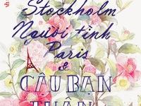 Sách hay: Anh chồng Stockholm, người tình Paris và cậu bạn thân Bangkok