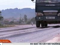 Thanh Hóa: Đường quốc lộ như luống cày vì xe quá tải