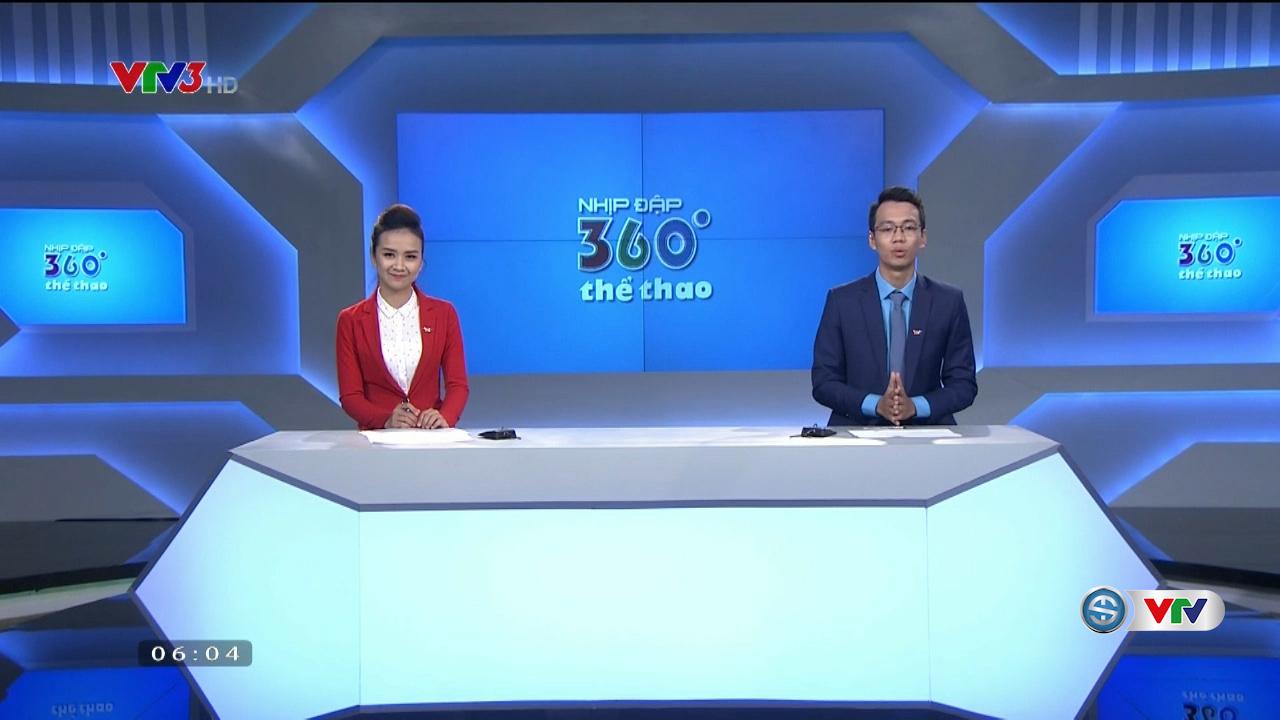 Nhịp đập 360 độ thể thao - 13/7/2017 - Video đã phát trên VTV-ONLINE |  VTV.VN