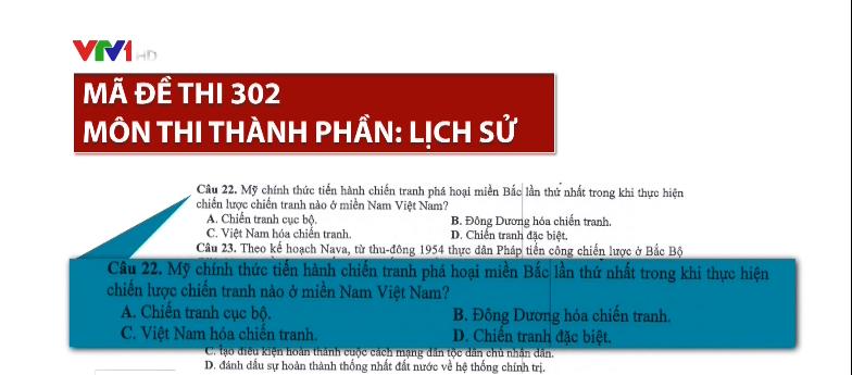 Đáp án câu 22 mã đề 302 môn Lịch sử thi THPT Quốc gia 2017 vẫn gây nhiều tranh cãi